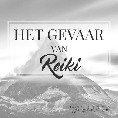 Het gevaar van Reiki | Salt of the earth | Het gevaar van